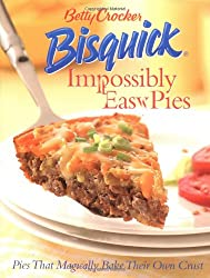 """A photo of a book called \""""Betty Crocker Bisquick Impossibly Easy Pies: Pies that Magically Bake Their Own Crust\"""""""