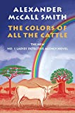 Image of The Colors of All the Cattle: No. 1 Ladies' Detective Agency (19) (No. 1 Ladies' Detective Agency Series)