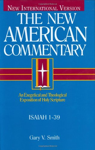 New American Commentary, The: Isaiah 1-39, Vol. 15A (New American Commentary) (Volume 15)