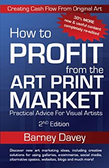 How to Profit from the Art Print Market by [Barney Davey]