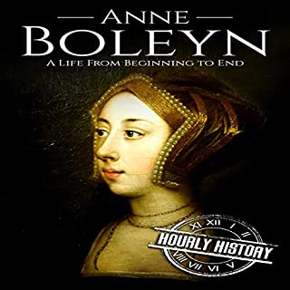 Anne Boleyn: A Life from Beginning to End cover art
