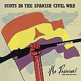 No Passaran! (they Shall Not Pass) Scots In The Spanish Civi