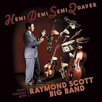 Hemidemisemiquaver - Buried Treasures of the Raymond Scott Big Band