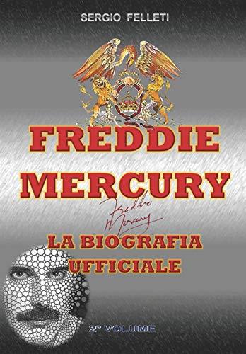 FREDDIE MERCURY – LA BIOGRAFIA UFFICIALE: SECONDO VOLUME