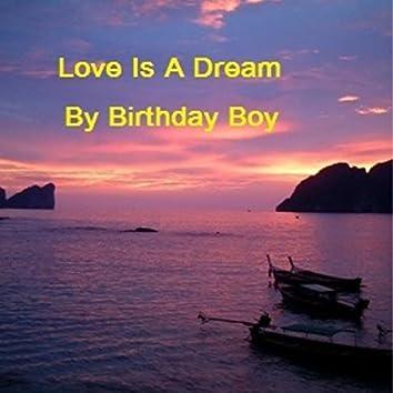 Love Is a Dream
