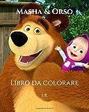 Masha & Orso: Libro da colorare - Masha e Orso da colorare - Libro di Masha e Orso - Libro da colorare per bambini e ragazzi