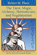 The Tarot, Magic, Alchemy, Hermeticism and Neoplatonism