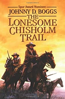 The Lonesome Chisholm Trail by [Johnny D. Boggs]