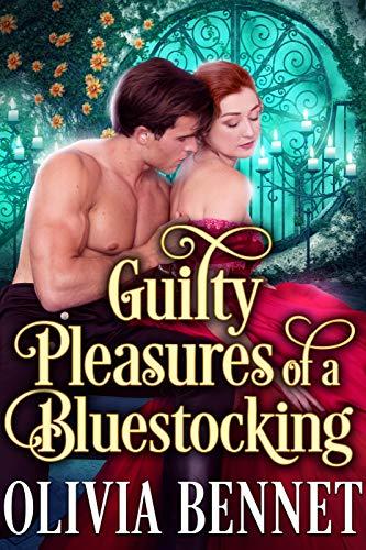 Guilty Pleasures of a Bluestocking: A Steamy Historical Regency Romance Novel