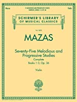 Seventy-Five Melodious and Progressive Studies: Complete Books 1-3, Op. 36, Violin (Schirmer's Library of Musical Classics)