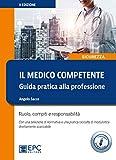 Il medico competente. Guida pratica alla professione. Ruolo, compiti e responsabilità. Con Contenuto digitale per download