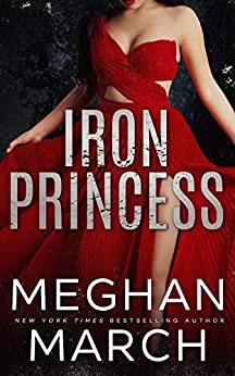 Iron Princess (Savage Trilogy Book 2) by [Meghan March]
