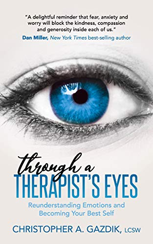 Through a Therapist's Eyes: Reunderstanding Emotions and Becoming Your Best Self (English Edition)