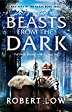 Beasts From The Dark (Brothers Of The Sands, Band 3) - Robert Low