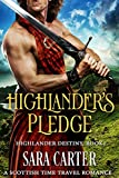 Highlander's Pledge: A Scottish Time Travel Romance (Highlander Destiny Book 1)