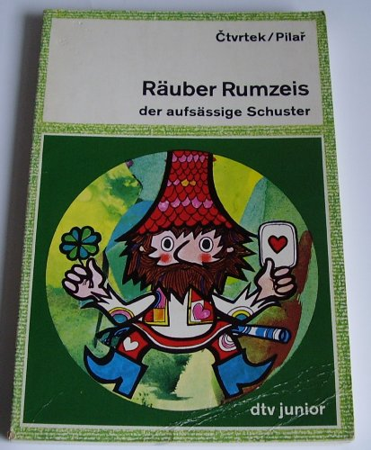 Räuber Rumzeis, der aufsässige Schuster.