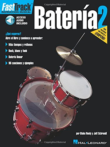 Fast Track Bateria 2 Drums (Book/Audio Spanish Edition) (Fast Track Music Instruction)