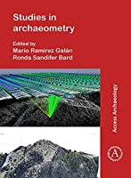 Studies in Archaeometry: Proceedings of the Archaeometry Symposium at Norm 2019, June 16-19, Portland, Oregon, Portland State University. Dedicated to the Rev. H. Richard Rutherford, C.s.c., Ph.d