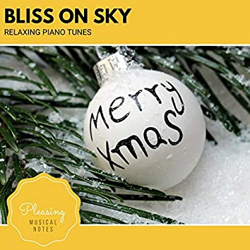 Bliss On Sky - Relaxing Piano Tunes 2020