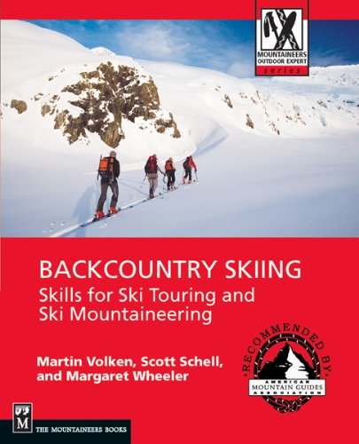 Backcountry Skiing: Skills for Ski Touring and Ski Mountaineering (Mountaineering Outdoor Experts Series) (English Edition)