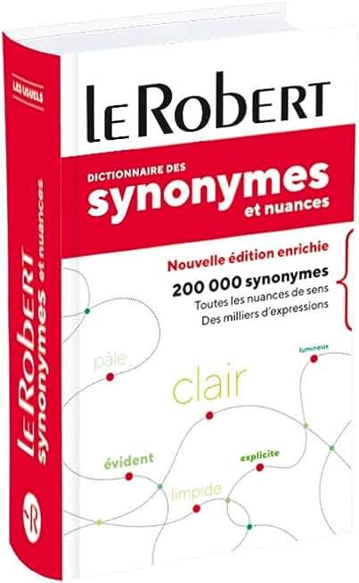 Le Robert - Dictionnaire des synonymes et nuances poche plus