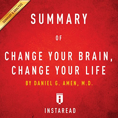 Summary of Change Your Brain, Change Your Life: By Daniel G. Amen | Includes Analysis audiobook cover art