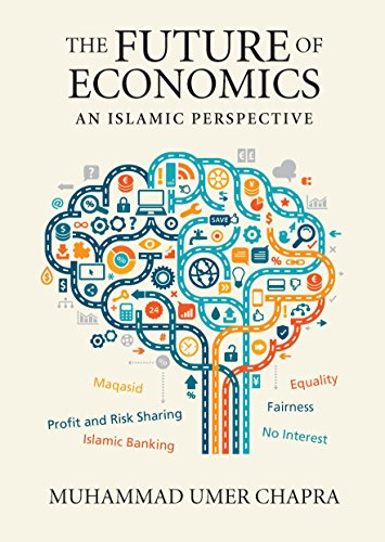The Future of Economics: An Islamic Perspective (Islamic Economics Book 21) (English Edition)