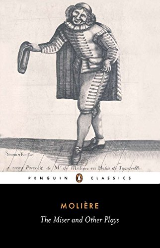 The Miser and Other Plays: A New Selection (Penguin Classics)