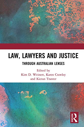 Law, Lawyers and Justice: Through Australian Lenses (English Edition)