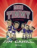 Mini Timmy - El nuevo fichaje (Castellano - A PARTIR DE 6 AÑOS - PERSONAJES Y SERIES - Mini Timmy)