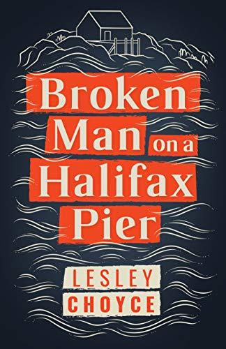 Broken Man on a Halifax Pier (Paperback)