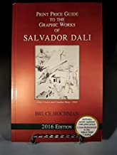 Annual Print Price Guide to the Graphic Works of Salvador Dali 2016