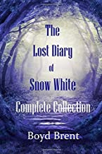 The Lost Diary of Snow White Complete Collection
