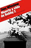 Muerte y vida de Bobby Z / The Death and Life of Bobby Z (Spanish Edition) by Don Winslow(2011-03-01)