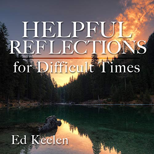 Helpful Reflections for Difficult Times cover art