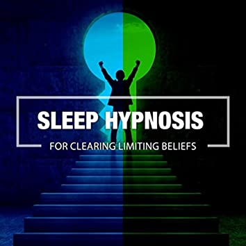 Clearing Limiting Beliefs (Sleep Hypnosis)