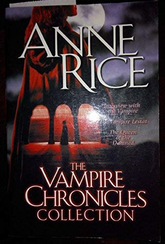 The Vampire Chronicles Collection: Interview with the Vampire/ Vampire Lestat/ Queen of the Damned: Interview with the Vampire, the Vampire Lestat, the Queen of the Damned: 1