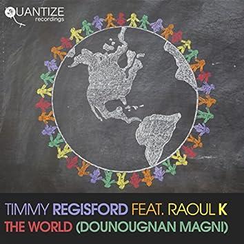 The World (Dounougnan Magni)