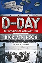 D-Day: The Invasion of Normandy, 1944 [The Young Readers Adaptation] by Rick Atkinson(2015-05-05)