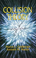 Collision Theory (Dover Books on Physics)