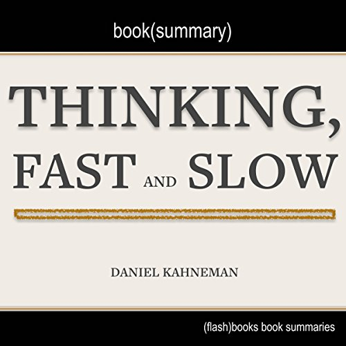 Summary of Thinking, Fast and Slow by Daniel Kahneman audiobook cover art