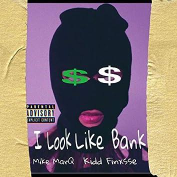I Look Like Bank