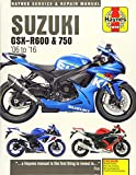 Suzuki GSX-R600 & GSX-R750 from 2006-2016 Haynes Repair Manual (Haynes Powersport)