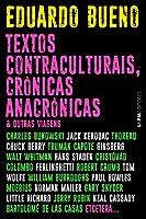 Textos contraculturais, crônicas anacrônicas & outras viagens