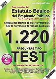 1220 Preguntas Tipo Test. Estatuto Básico del Empleado Público. Igualdad Efectiva Mujeres y Hombres. Prevención de Riesgos Laborales.