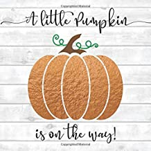 A Little Pumpkin Is On the Way: Guest Book — Orange Pumpkin on Gray Rustic Wood Cover Edition