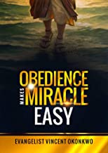 OBEDIENCE MAKES MIRACLES EASY