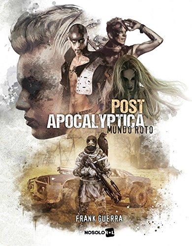 Postapocalyptica, Mundo Roto