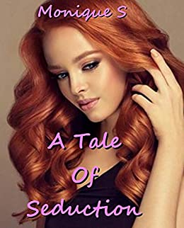 A Tale of Seduction (Stephanie's story Book 1) by [Monique S]