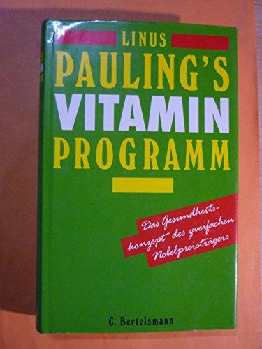 Linus Paulings Vitamin- Programm. Plädoyer für ein gesundes Leben